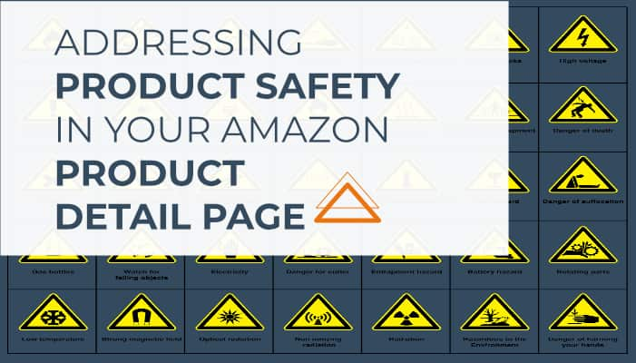 Addressing Product Safety in Your Amazon Product Detail Page