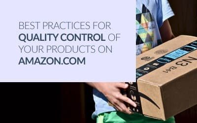 Best Practices for Quality Control of Your Products on Amazon