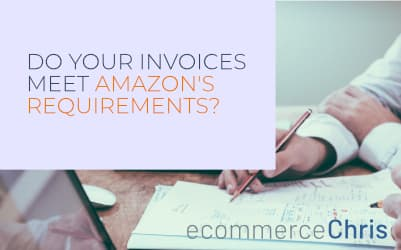 Do Your Invoices Meet Amazon's Requirements?