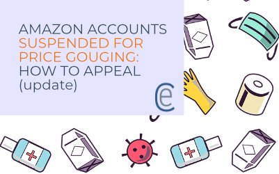 Amazon Accounts Suspended For Price Gouging: How To Appeal (UPDATE)