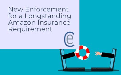 New Enforcement for a Longstanding Amazon Insurance Requirement